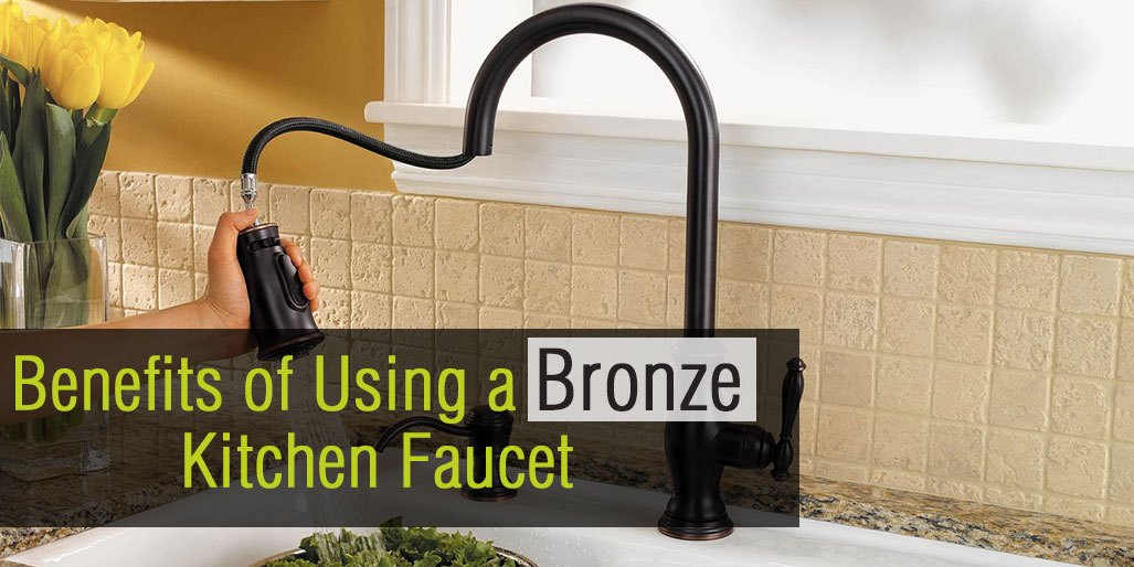 5 Benefits of Using Bronze Kitchen Faucets for Your Home