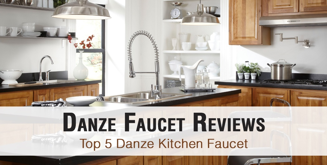 Danze Faucet Reviews Top Danze Kitchen Faucet Of - Kitchen faucet reviews 2017
