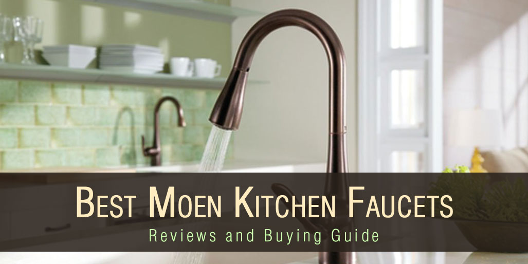 Top Best Moen Kitchen Faucet Reviews And Buying Guide - Best rated kitchen faucets