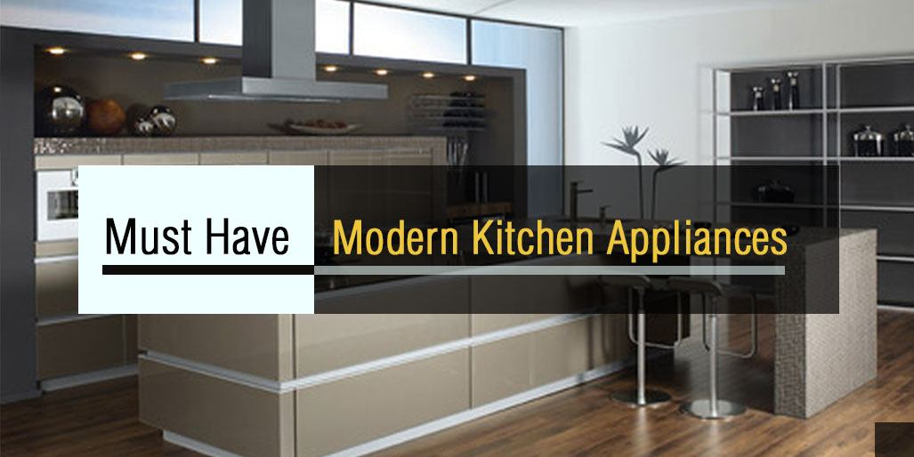 Must Have Modern Kitchen Appliances